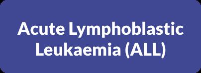 Acute Lymphoblastic Leukaemia, ALL